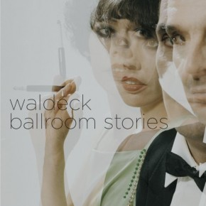 [Album Review] Waldeck - Ballroom Stories