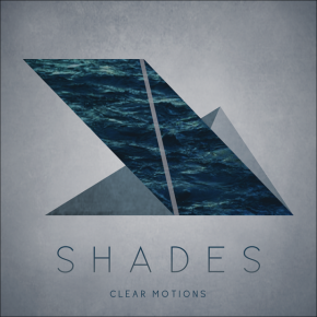 [Album Review] Shades - Clear Motions