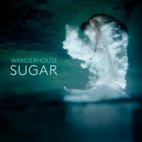 "[Song of the Day]  Wanderhouse - ""Sugar"""