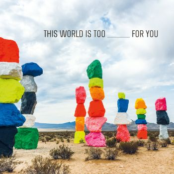 Emily Wells This World Is Too _____ for You