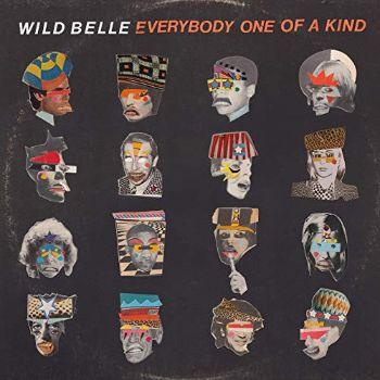 Wild Belle Everybody One of a Kind